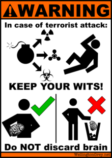 Miscellanea » Archive » Warning: In Case of Terrorist attack, do not discard brain.