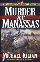 Murder at Manasses (Harrison Raines Civil War Mysteries, Book 1)